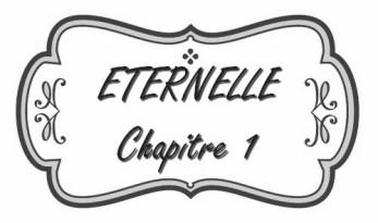 chapitre_1_éternelle