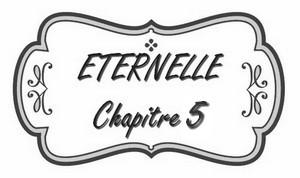 chapitre_5_éternelle