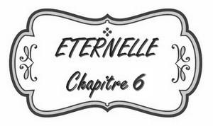chapitre_6_éternelle