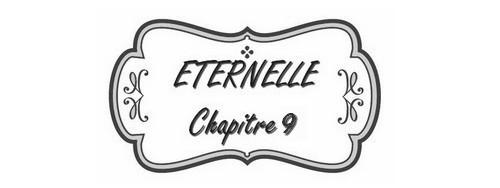 chapitre_9_éternelle
