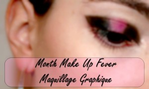 [Month Make Up Fever #2] Maquillage Graphique !